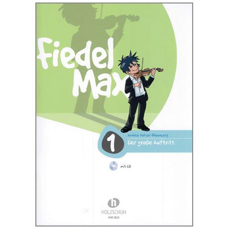Holzer-Rhomberg, A.: Fiedel-Max. Der große Auftritt 1 für Violine (+CD)