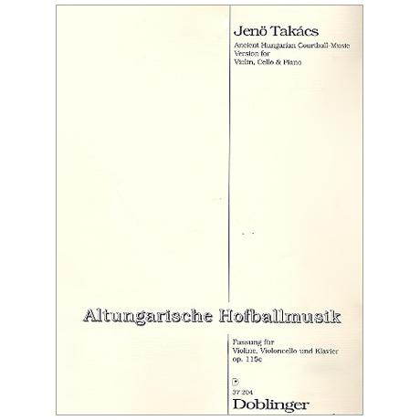 Takasc, J.: Altungarische Hofballmusik Op. 115c