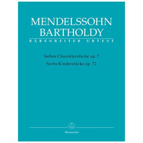 Mendelssohn Bartholdy, F.: 7 Charakterstücke Op. 7 / 6 Kinderstücke Op. 72