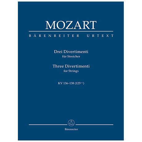 Mozart, W. A.: Drei Divertimenti für Streicher KV 136-138 (125a-c)