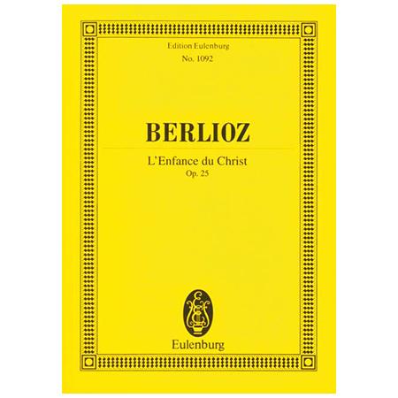Berlioz, H.: L'Enfance du Christ Op. 25