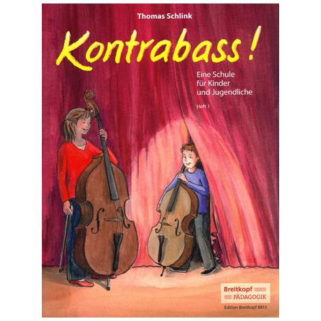 Schlink, T.: Kontrabass! Band 1