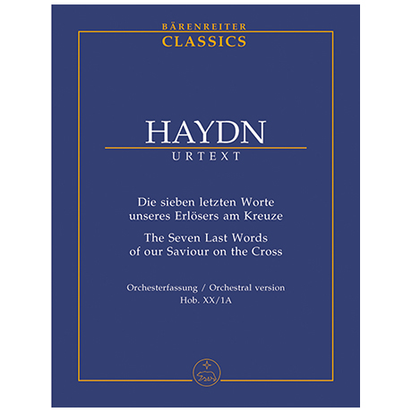 Haydn, J.: Die sieben letzten Worte unseres Erlösers am Kreuze Hob. XX:1A – Orchesterfassung von 1785.