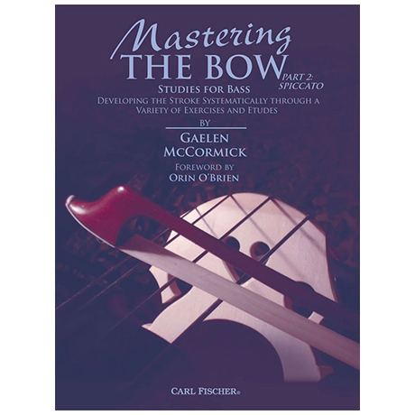 McCormick, G.: Mastering the Bow Volume 2