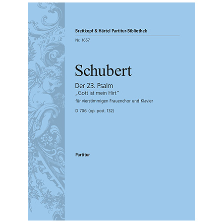 Schubert, F.: Der 23. Psalm D 706 Op. post. 132