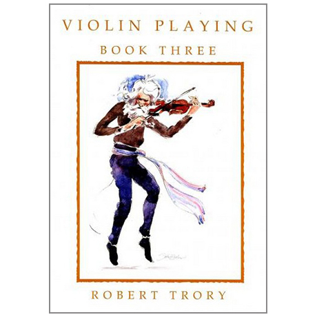 Trory, R.: Violin Playing Vol. 3