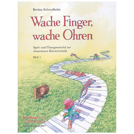Schweldhelm, B.: Wache Finger, wache Ohren Band 1