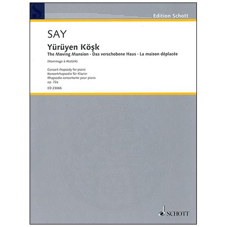 Say, F.: Yürüyen Köşk Op. 72a (2017)