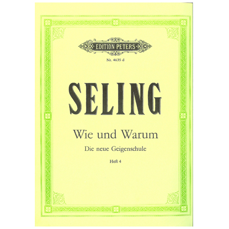 Seling, H.: Violinschule – Wie und Warum Band 4