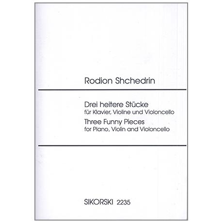 Chtchedrine, R.: 3 heitere Stücke