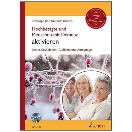 Borries, Chr. und W.: Hochbetagte und Menschen mit Demenz aktivieren – Winter und Weihnachten (+CD)