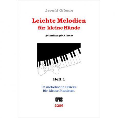Gilman, L.: Leichte Melodien für kleine Hände Heft 1