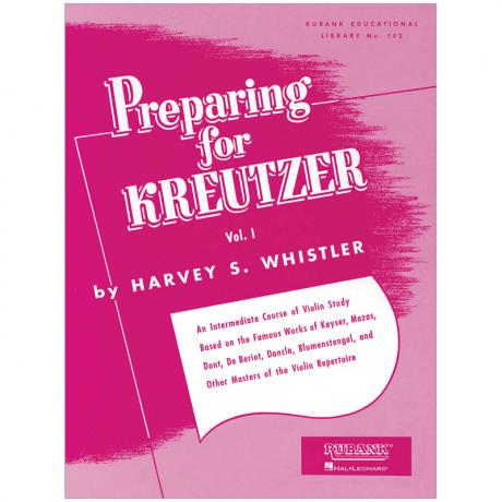 Whistler, H. S.: Preparing for Kreutzer Vol. 1