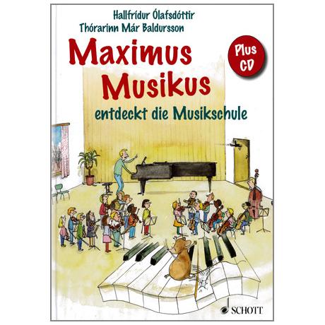 Olafsdottir, H.: Maximus Musikus entdeckt die Musikschule (+CD)