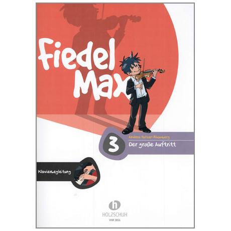 Holzer-Rhomberg, A.: Fiedel-Max. Der große Auftritt 3 für Violine – Klavierbegleitung