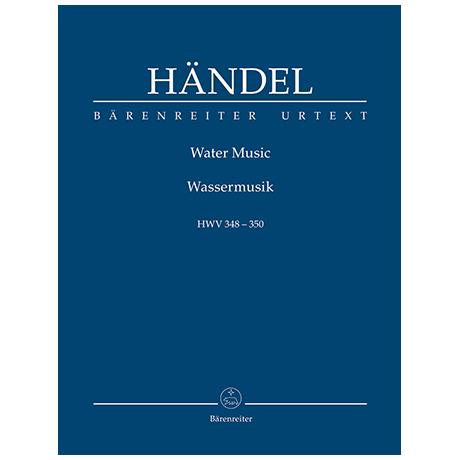 Händel, G. F.: Wassermusik HWV 348-350