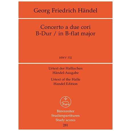 Händel, G. F.: Concerto a due cori B-Dur HWV 332 – Konzert für 2 Bläserchöre und Streicher
