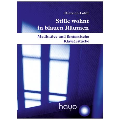 Lohff, D.: Stille wohnt in blauen Räumen