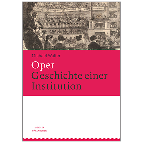 Walter, M.: Oper – Geschichte einer Institution