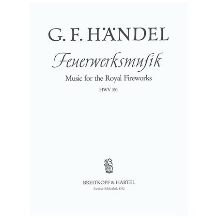 Händel, G. F.: Feuerwerksmusik D-Dur HWV 351
