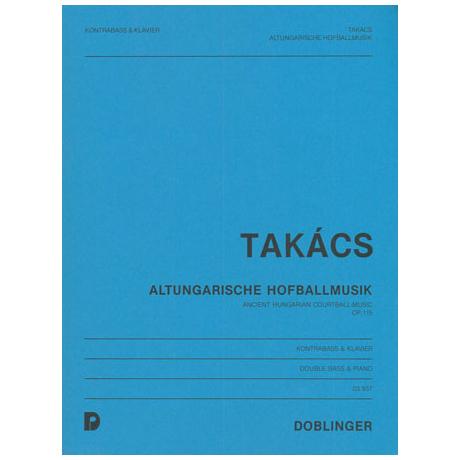 Takacs, J.: Altungarische Hofballmusik Op. 115
