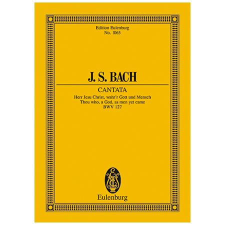 Bach, J. S.: Kantate BWV 127 »Dominica Estomihi«