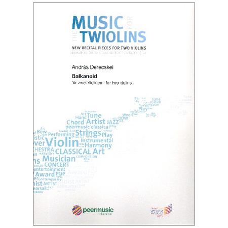 Derecskei, A.: Balkanoid – Music for the Twiolins
