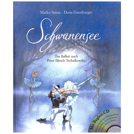 Schwanensee - Das Ballett nach P.I.Tschaikowsky (+CD)