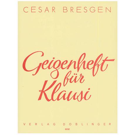 Bresgen, C.: Geigenheft für Klausi