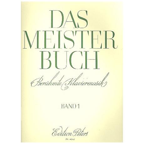 Meisterbuch: Berühmte Klaviermusik aus 3 Jahrhunderten Band I