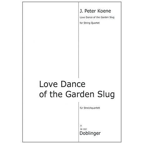 Koene, J.P.: Love Dance of the Garden Slug