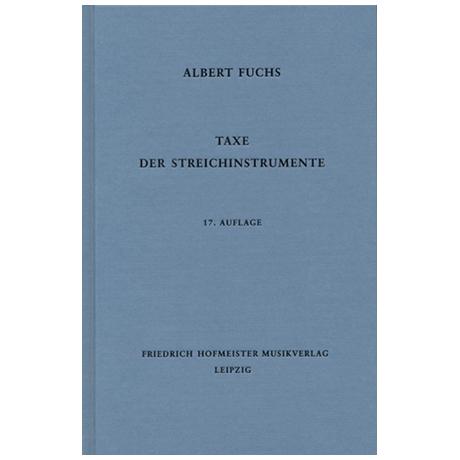 Fuchs, A.: Taxe der Streichinstrumente 17. Auflage