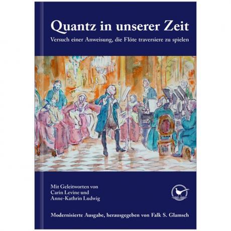 Quantz, J. J.: Quantz in unserer Zeit – Versuch einer Anweisung die Flöte traversiere zu spielen