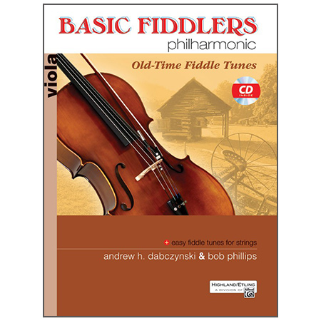 Dabczynski, A. H./Phillips, B.: Basic Fiddlers Philharmonic – Old-Time Fiddle Tunes Viola (+CD)
