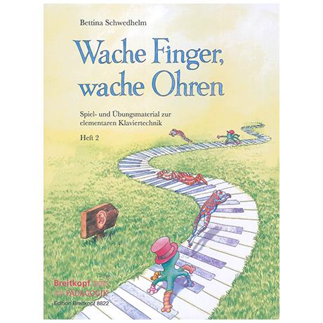 Schwedhelm, B.:  Wache Finger wache Ohren Band 2