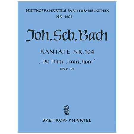 Bach, J. S.: Kantate BWV 104 »Du Hirte Israel, höre«