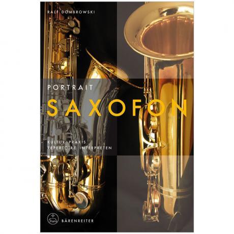 Dombrowski, R.: Portrait Saxofon – Kultur, Praxis, Repertoire, Interpreten