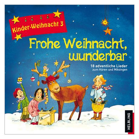 Maierhofer, L.: Kinder-Weihnacht 3: Frohe Weihnacht, wunderbar – CD