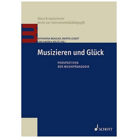 Bradler, K. / Losert, M. / Welte, A.: Musizieren und Glück