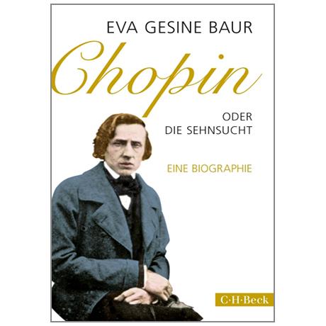 Baur, E.G.: Chopin oder Die Sehnsucht