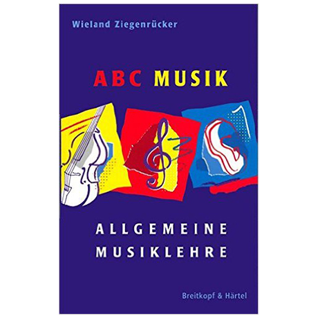 Ziegenrücker, W.: ABC Musik – Allgemeine Musiklehre