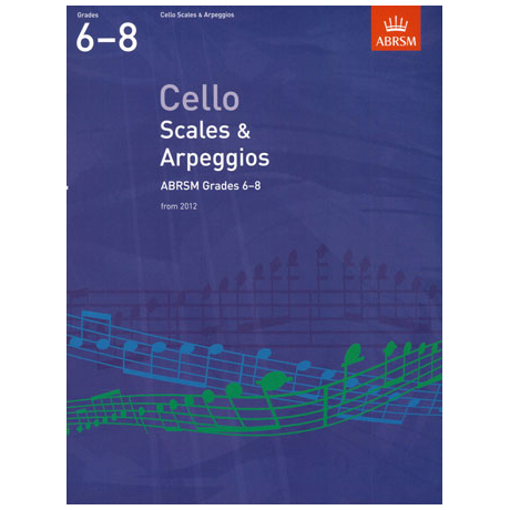 ABRSM: Cello Scales And Arpeggios – Grade 6-8 (From 2012)