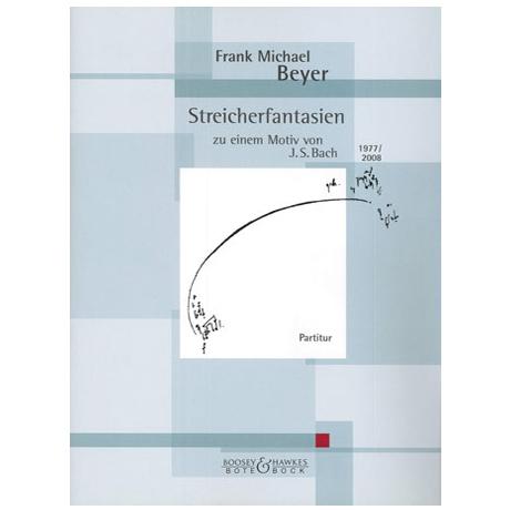 Beyer, F. M.: Streicherfantasien zu einem Motiv von J. S. Bach
