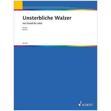 Unsterbliche Walzer von Strauß bis Lehár Band 2