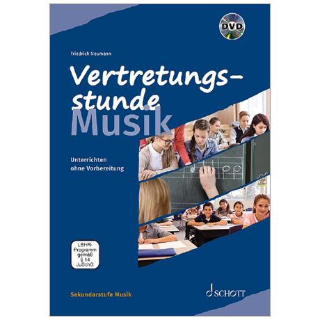 Neumann, F.: Vertretungsstunde Musik – Unterrichten ohne Vorbereitung (+DVD)