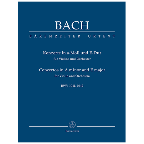 Bach, J. S.: Konzerte in a-Moll und E-Dur für Violine und Orchester BWV 1041, 1042
