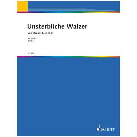 Unsterbliche Walzer von Strauß bis Lehár Band 3