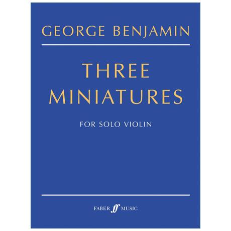 Benjamin, G.: Three Miniatures (2001-2)