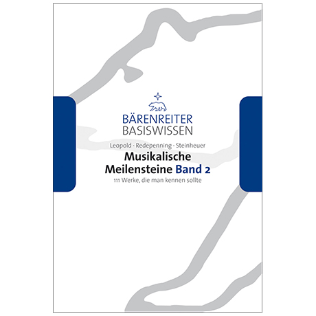 Leopold, S./Redepenning, D./Steinheuer, J.: Musikalische Meilensteine Band 2