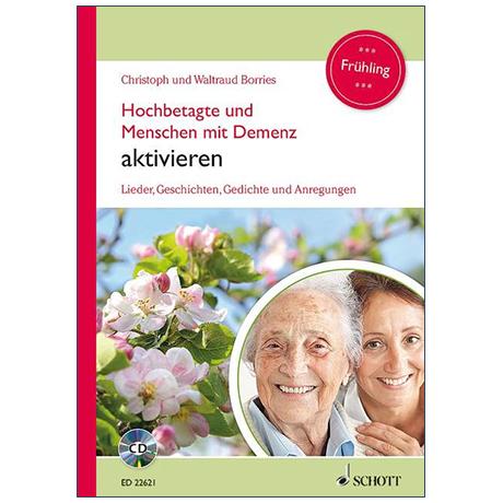 Borries, Chr. und W.: Hochbetagte und Menschen mit Demenz aktivieren – Frühling (+CD)